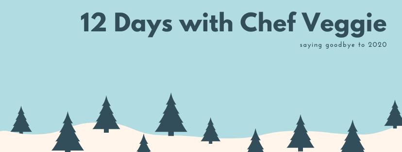 12 Days with Chef Veggie